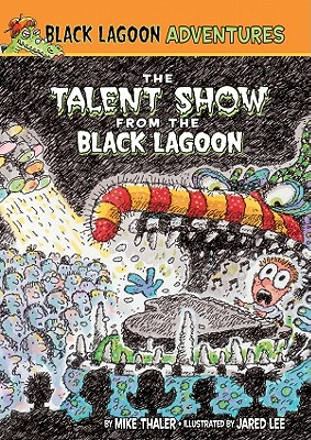 Talent Show from the Black Lagoon By Thaler, Mike