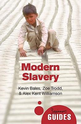 Modern Slavery By Bales, Kevin/ Trodd, Zoe/ Williamson, Alex Kent